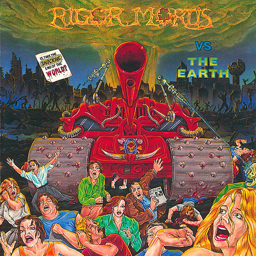 Rigor Mortis vs. The Earth (Remastered) by Rigor Mortis