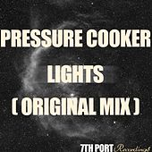Play & Download Lights by Pressure Cooker | Napster