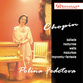 Chopin. Ballade, nocturnes, walts, mazurkas... by Polina Fedotova