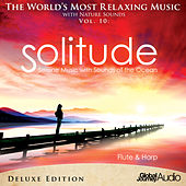 The World's Most Relaxing Music with Nature Sounds, Vol. 10: Solitude with Flute & Harp (Deluxe Edition) by Global Journey