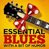 Play & Download Essential Blues - With A Bit of Humor by Various Artists | Napster