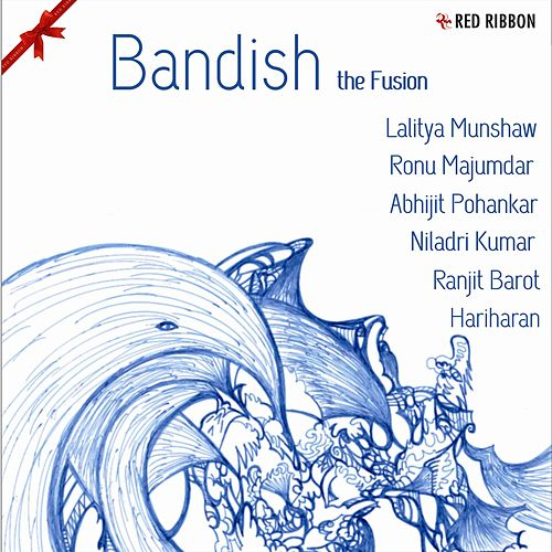 Play & Download Bandish - The Fusion by Various Artists | Napster