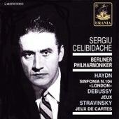 Haydn: Symphony No. 104 - Debussy: Jeux - Stravinksy: Jeux De Cartes by Sergiu Celibidache