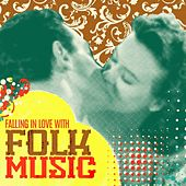 Falling In Love With Folk Music by Various Artists
