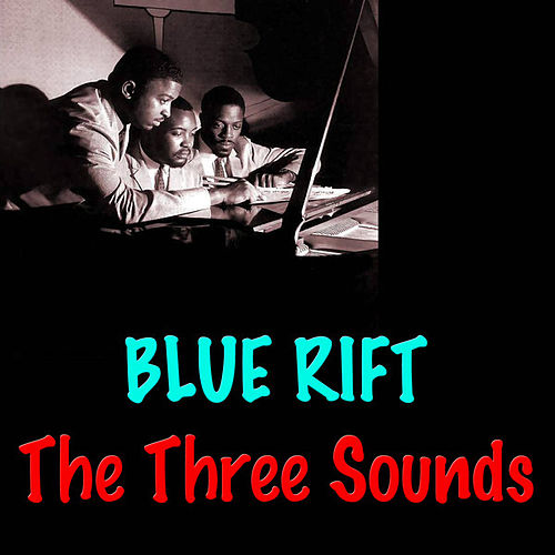 Play & Download Blue Rift by The Three Sounds | Napster