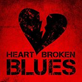 Heart Broken Blues von Various Artists