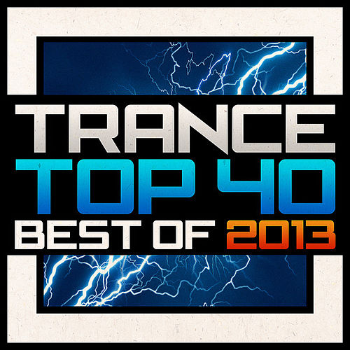 Trance Top 40 - Best Of 2013 by Various Artists