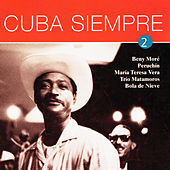 Play & Download Cuba Siempre Vol. 2 by Various Artists | Napster