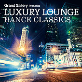 Play & Download Luxury Lounge Dance Classics by Various Artists | Napster