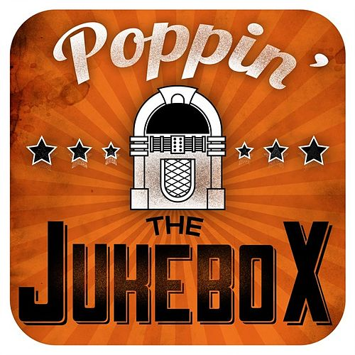 Play & Download Poppin' The Jukebox by Various Artists | Napster