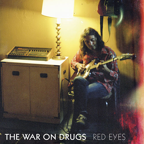 Red Eyes by The War On Drugs