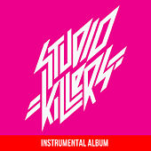 Play & Download Studio Killers (Instrumental Album) by Studio Killers | Napster