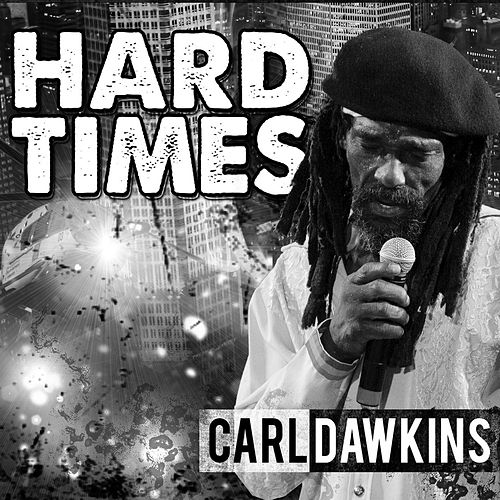 Play & Download Hard Times by Carl Dawkins | Napster