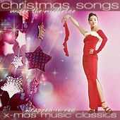 Christmas Songs Under the Mistletoe 2013 - X-Mas Music Classics Wrapped in Red von Various Artists