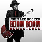 Play & Download Boom Boom (Remastered) by John Lee Hooker | Napster