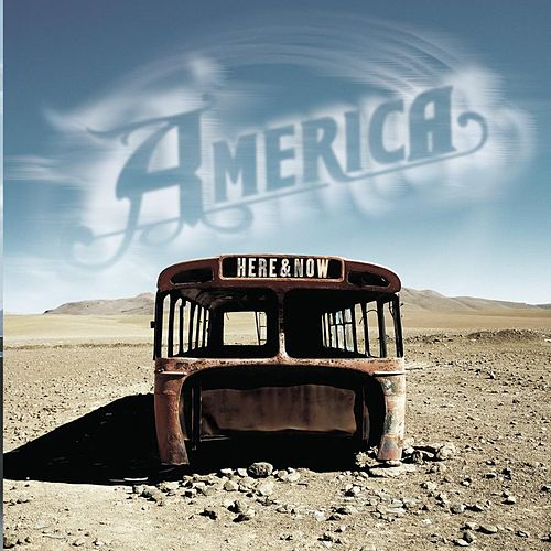 Play & Download Here & Now by America | Napster