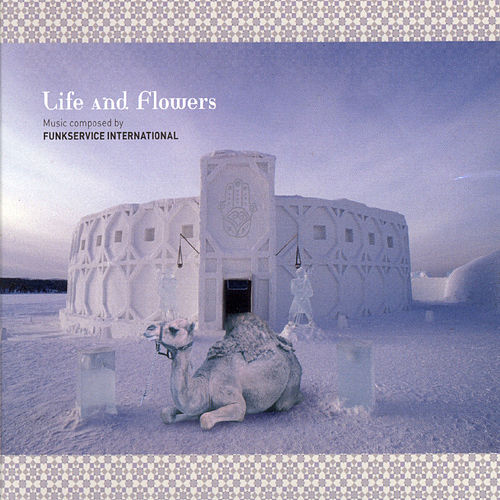Life And Flowers by Funkservice International