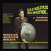 Play & Download Las Rejas No Matan Y Otros Exitos by Miguel Aceves Mejia | Napster
