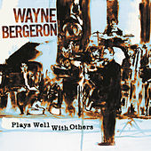 Play & Download Plays Well With Others by Wayne Bergeron | Napster