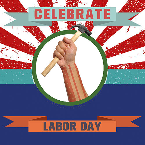 Play & Download Celebrate Labor Day by Various Artists   Napster