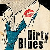 Dirty Blues by Various Artists