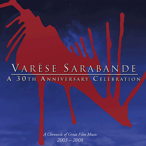 Play & Download Varese Sarabande: A 30th Anniversary Celebration by Various Artists | Napster