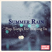 Play & Download Summer Rain – Pop Songs for Staying In by Various Artists | Napster