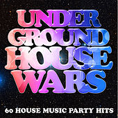 Underground House Wars: 60 House Music Party Hits by Various Artists