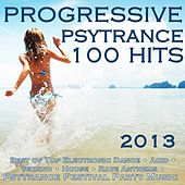 Play & Download Progressive Psytrance 100 Hits 2013 - Best of Top Electronic Dance, Acid, Techno, House, Rave Anthems, Psytrance Festival by Various Artists | Napster