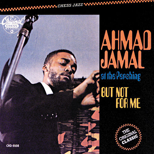 Play & Download At The Pershing: But Not For Me by Ahmad Jamal | Napster