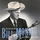 The Very Best Of Bill Monroe & His Bluegrass Boys by Bill Monroe