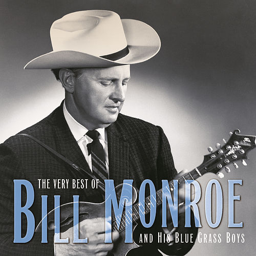Play & Download The Very Best Of Bill Monroe & His Bluegrass Boys by Bill Monroe | Napster