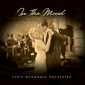 In The Mood by The Chris McDonald Orchestra
