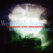 Play & Download We Are All From Somewhere Else. by Exploding Star Orchestra | Napster