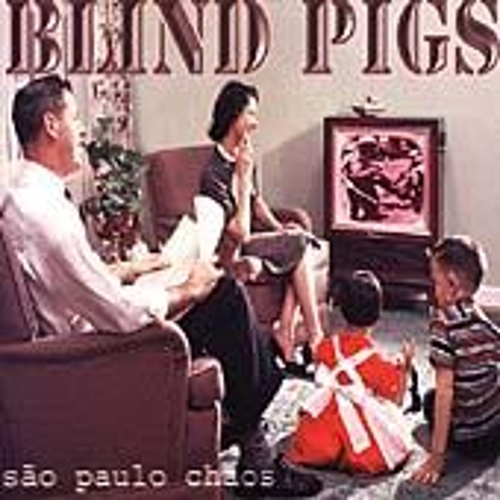 Sao Paulo Chaos by Blind Pigs
