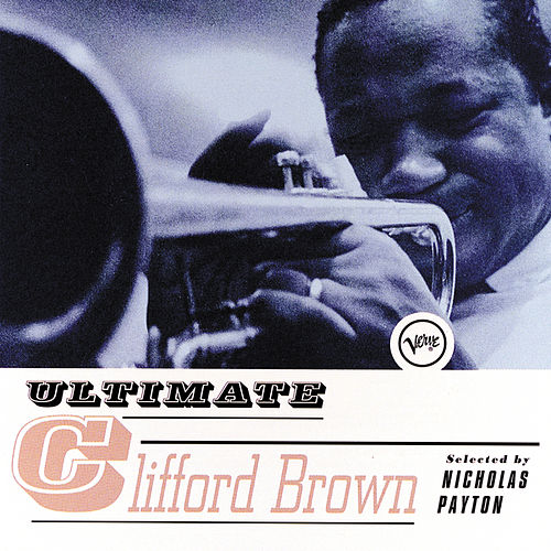 Ultimate Clifford Brown by Clifford Brown