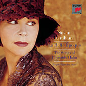 La Belle Époque: The Songs of Reynaldo Hahn by Roger Vignoles; Susan Graham