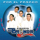 Play & Download Por El Pasado by Grupo Bryndis | Napster