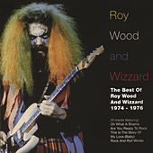Play & Download The Best Of Roy Wood and Wizzard 1974-1976 by Roy Wood | Napster