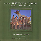 Play & Download La Historia Capitulo 2 by Los Rebeldes del Bravo | Napster