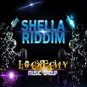 Play & Download Shella Riddim by Various Artists | Napster