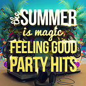 The Summer Is Magic - Feeling Good Party Hits by Various Artists