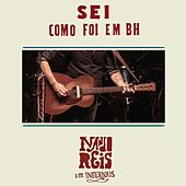 Play & Download Sei - Como Foi em BH (Ao Vivo) by Nando Reis e os Infernais | Napster