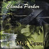 Play & Download My Jewel by Chooka Parker | Napster