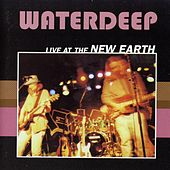 Play & Download Live at the New Earth by Waterdeep | Napster