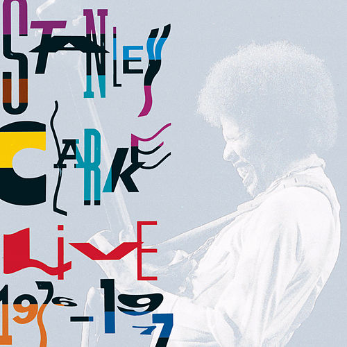 Play & Download Live 1976-1977 by Stanley Clarke | Napster