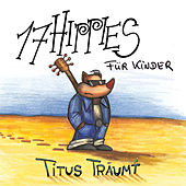 Play & Download 17 Hippies für Kinder: Titus träumt by 17 Hippies | Napster