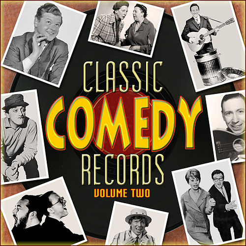 Classic Comedy Records, Vol. 2 by Various Artists