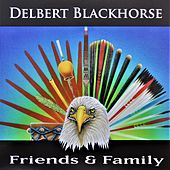 Play & Download Friends & Family by Delbert Blackhorse | Napster