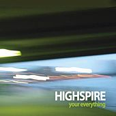 Play & Download Your Everything by Highspire | Napster